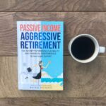 my copy of passive income aggressive retirement, cup of coffee