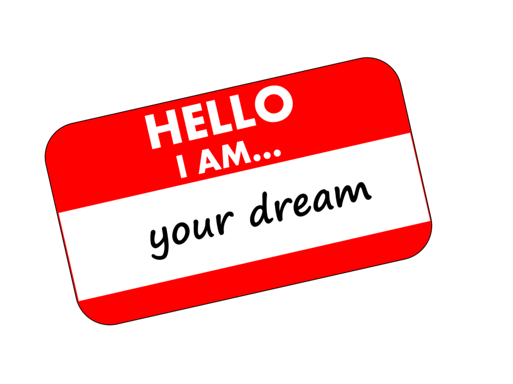 "name tag saying ""I am your dream"""